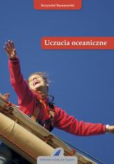 Uczucia oceaniczne - Krzysztof Baranowski | mała okładka