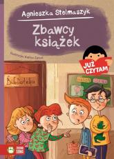 Zbawcy książek Już czytam! - Agnieszka Stelmaszyk | mała okładka