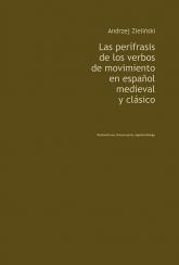 Las perifrasis de los verbos de movimiento en espanol medieval y clasico - Andrzej Zieliński | mała okładka