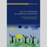 Od cech osobowości do kompetencji savoir-etre Rozwijanie samoświadomości w nauce języków obcych - Maciej Smuk | mała okładka