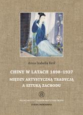 Chiny w latach 1898 - 1937 - Anna Król   mała okładka