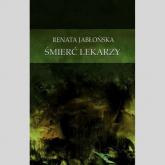 Śmierć lekarzy - Renata Jabłońska   mała okładka