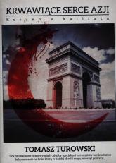 Krwawiące serce Azji Korzenie kalifatu - Tomasz Turowski | mała okładka