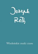 Wiedeńskie znaki czasu. Felietony z lat 1915-1919 - Joseph Roth | mała okładka