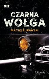 Czarna wołga - Maciej Żurawski | mała okładka