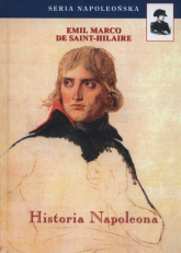 Historia Napoleona - De Saint-Hilaire Emil Marco | mała okładka