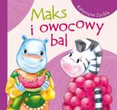 Maks i owocowy bal - Katarzyna Zychla | mała okładka