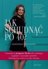 Jak schudnąć po 40? - Agnieszka Mielczarek | mała okładka