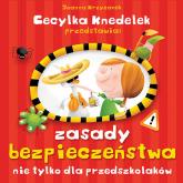 Zasady bezpieczeństwa nie tylko dla przedszkolaków - Joanna Krzyżanek | mała okładka
