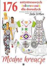 Modne kreacje 176 antystresowych kolorwanek dla dorosłych - Stella DiMare | mała okładka