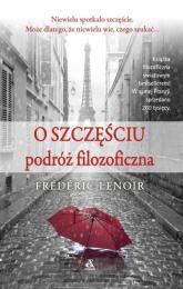 O szczęściu podróż filozoficzna - Frédéric Lenoir | mała okładka