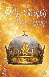 Tiara i korona Tom 1 - Teodor Jeske-Choiński   mała okładka
