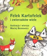 Felek Kartofelek i zwierzaków wiele - Maciej Bennewicz | mała okładka