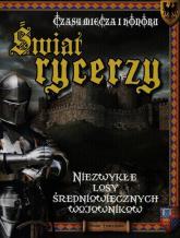 Świat rycerzy Czasy miecza i honoru Niezwykłe losy średniowiecznych wojowników - Henry Templeman | mała okładka