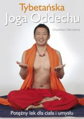 Tybetańska Joga Oddechu Potężny lek dla ciała i umysłu - Lama Chumba, Lama Ute | mała okładka