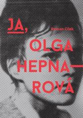 Ja Olga Hepnarova - Roman Cilek | mała okładka