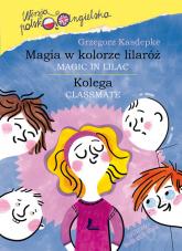 Magia w kolorze lilaróż - Grzegorz Kasdepke | mała okładka