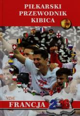 Piłkarski przewodnik kibica Francja 2016 - Marek Gorecki | mała okładka