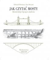 Jak czytać mosty Konstrukcje łączące stulecia - Denison Edward, Ian Stewart | mała okładka