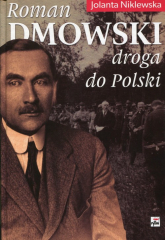 Roman Dmowski Droga do Polski - Jolanta Niklewska | mała okładka