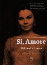 Si amore Aleksandra Kurzak - Aleksander Laskowski | mała okładka
