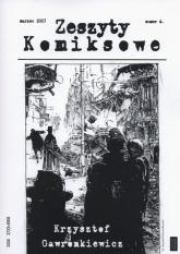 Zeszyty komiksowe 6/2007 Krzysztof Gawronkiewicz -  | mała okładka