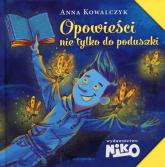 Opowieści nie tylko do poduszki - Anna Kowalczyk | mała okładka