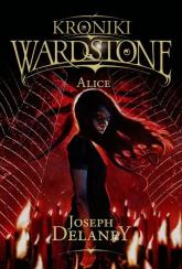Kroniki Wardstone 12 Alice - Joseph Delaney | mała okładka