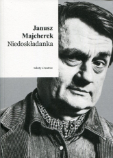 Niedoskładanka Teksty o teatrze - Janusz Majcherek   mała okładka