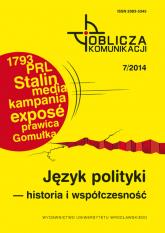 Oblicza komunikacji 7/2014 Język polityki historia i współczesność -  | mała okładka