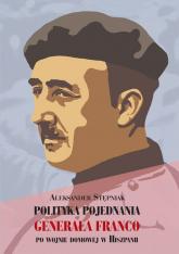 Polityka pojednania generała Franco po wojnie domowej w Hiszpanii - Aleksander Stępniak | mała okładka