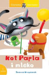 Czytamy bez mamy Kot Papla i mleko - Joanna Krzyżanek | mała okładka