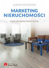 Marketing nieruchomości - Łukasz Kruszewski   mała okładka