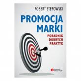Promocja marki Poradnik dobrych praktyk - Robert Stępowski | mała okładka