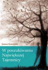 W poszukiwaniu największej tajemnicy - Janusz Kamiński | mała okładka