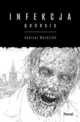 Infekcja: Genesis - Andrzej Wardziak | mała okładka