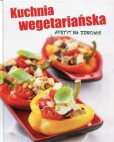 Kuchnia wegetariańska Apetyt na zdrowie -  | mała okładka