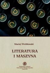 Literatura i maszyna - Maciej Wróblewski | mała okładka