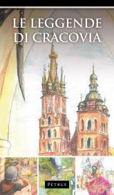 Le Leggende di Cracovia Legendy o Krakowie w języku włoskim - Zbigniew Iwański | mała okładka