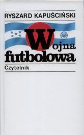 Wojna futbolowa - Ryszard Kapuściński | mała okładka