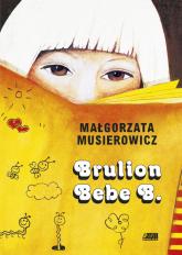 Brulion Bebe B. - Małgorzata Musierowicz | mała okładka
