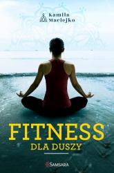 Fitness dla duszy - Kamila Maciejko | mała okładka