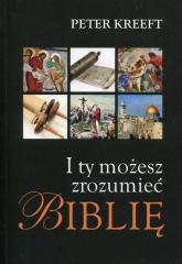 I ty możesz zrozumieć Biblię - Peter Kreeft | mała okładka