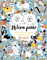 Milion psów Wspaniałe ilustracje do kolorowania - Lulu Mayo   mała okładka
