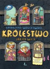 Królestwo jakich wiele - Katarzyna Wasilkowska   mała okładka