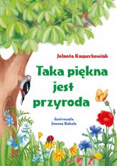 Taka piękna jest przyroda - Jolanta Kasperkowiak | mała okładka