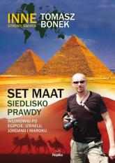Set Maat siedlisko prawdy Wędrówki po Egipcie, Izraelu, Jordanii i Maroku - Tomasz Bonek | mała okładka
