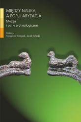 Między nauką a popularyzacją Muzea i parki archeologiczne -  | mała okładka