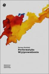 Performatyka Wyprowadzenia - Dariusz Kosiński | mała okładka