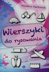 Wierszyki do rysowania - Arkadiusz Maćkowiak | mała okładka